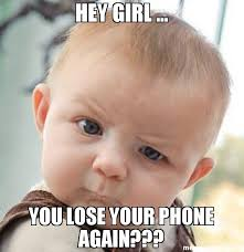 Baby On Phone Meme - hey girl you lose your phone again meme skeptical baby