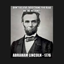 Funniest Internet Memes - funny abe lincoln don t believe the internet meme funny abraham