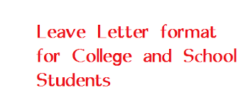 College Application Letter For Leave Leave Letter Format For College And School Students Letter