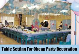 Party Table Decorating Ideas Unique And Cheap Party Decoration Ideas Unique Ideas For Cheap
