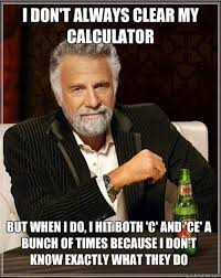 Clear Meme - how to clear your calculator math meme math pics math fail