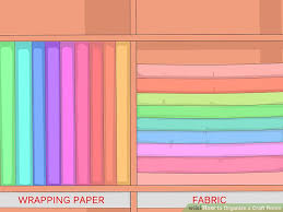 How To Organize Craft Room - 3 ways to organize a craft room wikihow