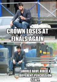 Drum Corps Memes - carolina crown 2013 page 218 dci world class corps discussions
