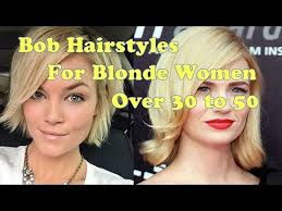 bob hairstyles for blonde women over 30 to 50 bob hair cut