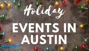 25 holiday events in austin 365 things to do in austin tx
