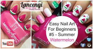 easy nail art designs for beginners 5 watermelon nail art