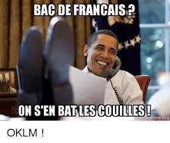 Meme Francais - bac de francais on sen bat lescouilles emeorg oklm meme on me me