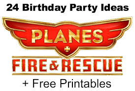 24 disney planes fire rescue crafts free printables birthday