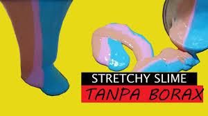 cara membuat slime menggunakan lem fox tanpa borax tutorial stretchy slime very soft tanpa borax dengan soda kue saline