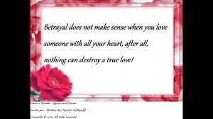 quotes love betrayal betrayal does not make sense when you love someone with your heart