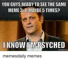 Guys Meme - you guys ready to see the same meme 3 4 maybe 5 times i kno i mi