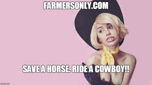 Save A Horse Ride A Cowboy Meme - image tagged in total package dating service imgflip