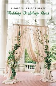 backdrop ideas 8 gorgeous pipe drape wedding backdrops bridalpulse