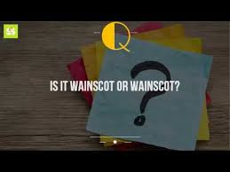 Definition Of Wainscot Is It Wainscot Or Wainscot Youtube