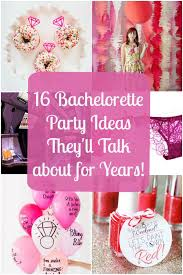themed bachelorette party 16 bachelorette party ideas they ll talk about for years how