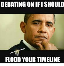 D D Memes - debating on ifishould dd gn flood your timeline meme on sizzle