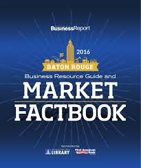 baton rouge business report business resource guide market