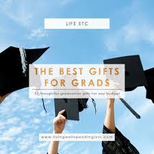 graduations gifts the best gifts for grads 12 meaningful graduation gifts