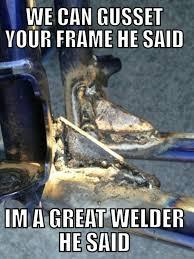 Welder Memes - welding me mes