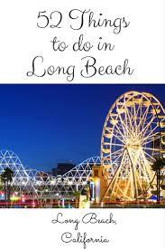 Long Beach California Map 52 Places To Go In Long Beach California 52 Perfect Days