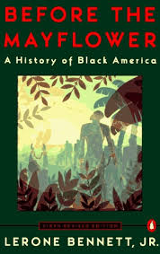 before the mayflower a history of black america by lerone jr