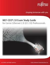 mef cecp 2 0 exam study guide for carrier ethernet 2 0 ce 2 0