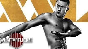 magic mike xxl double toasted magic mike xxl movie review vloggest
