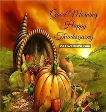 Happy Thanksgiving Photo Good Morning Happy Thanksgiving Quotes Thanksgiving Good Morning