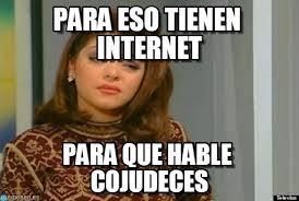 Soraya Meme - para eso tienen internet soraya meme on memegen