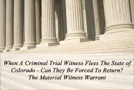 when a criminal trial witness flees the state can they be forced