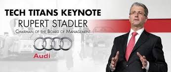 audi ceo audi ceo rupert stadler to deliver tech titan keynote address at