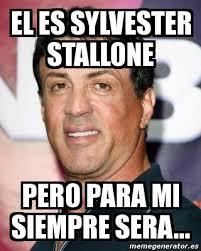 Stallone Meme - meme personalizado el es sylvester stallone pero para mi siempre