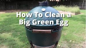 Big Green Egg Table Cover How To Clean A Big Green Egg Big Green Egg Cleaning Malcom Reed