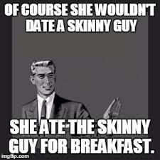 Skinny Guy Meme - kill yourself guy meme imgflip