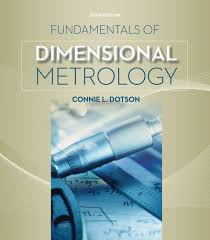 fundamentals of dimensional metrology 9781133600893 cengage