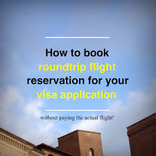 how to book flight reservation for visa application without paying