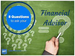 8 questions to ask a prospective financial adviser good