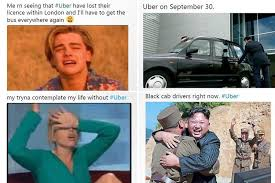 London Meme - uber users go into meltdown over decision to strip firm of its