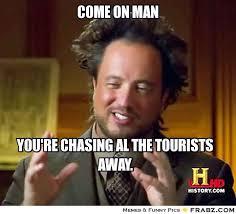 Chase You Meme - cool chase you meme e on man ancient aliens meme generator