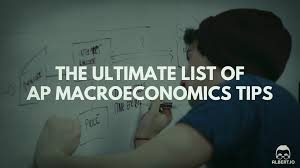 the ultimate list of ap macroeconomics tips albert io