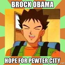 Obama Hope Meme Generator - brock obama hope for pewter city brock pokemon meme generator