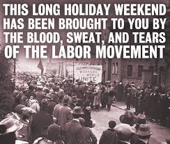 on this day in history happy labor day quotes and sayings about the historical holiday