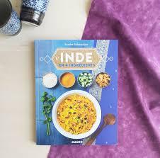 livre cuisine indienne l inde en 4 ingrédients marylouframboise com