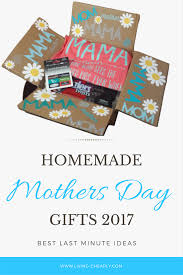 mothers day 2017 ideas homemade mothers day gifts 2017 best last minute ideas living cheaply
