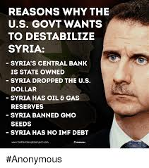 Memes Central - reasons why the us govt wants to destabilize syria syria s central