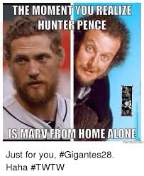 Hunter Pence Memes - the moment you realize hunter pence is marufrom home alone just for
