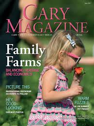 cary magazine june 2017 by cary magazine issuu