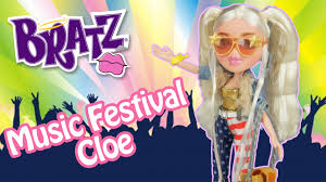 bratz music festival vibes cloe doll review