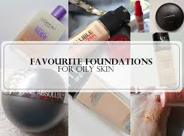 light coverage foundation for oily skin 10 best foundations for oily acne prone skin in india