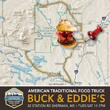 Baxter State Park Map by Check Out Buck U0026 Eddie U0027s Food Truck In Sherman Maine Katahdin